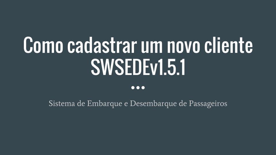 Cadastrar um novo cliente SWSEDEv1.5.1